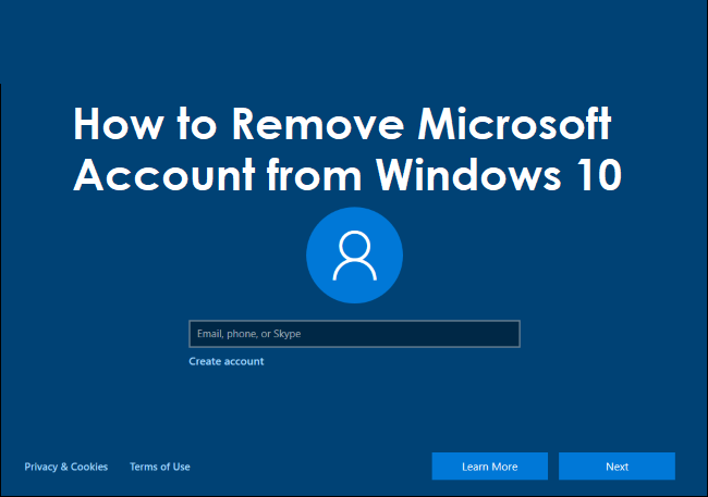 How to Remove Microsoft Account from Windows 10