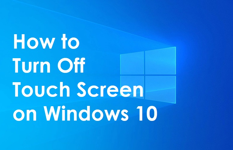 How to turn Off touch screen on Windows 10