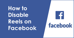 How to Disable Reels on Facebook