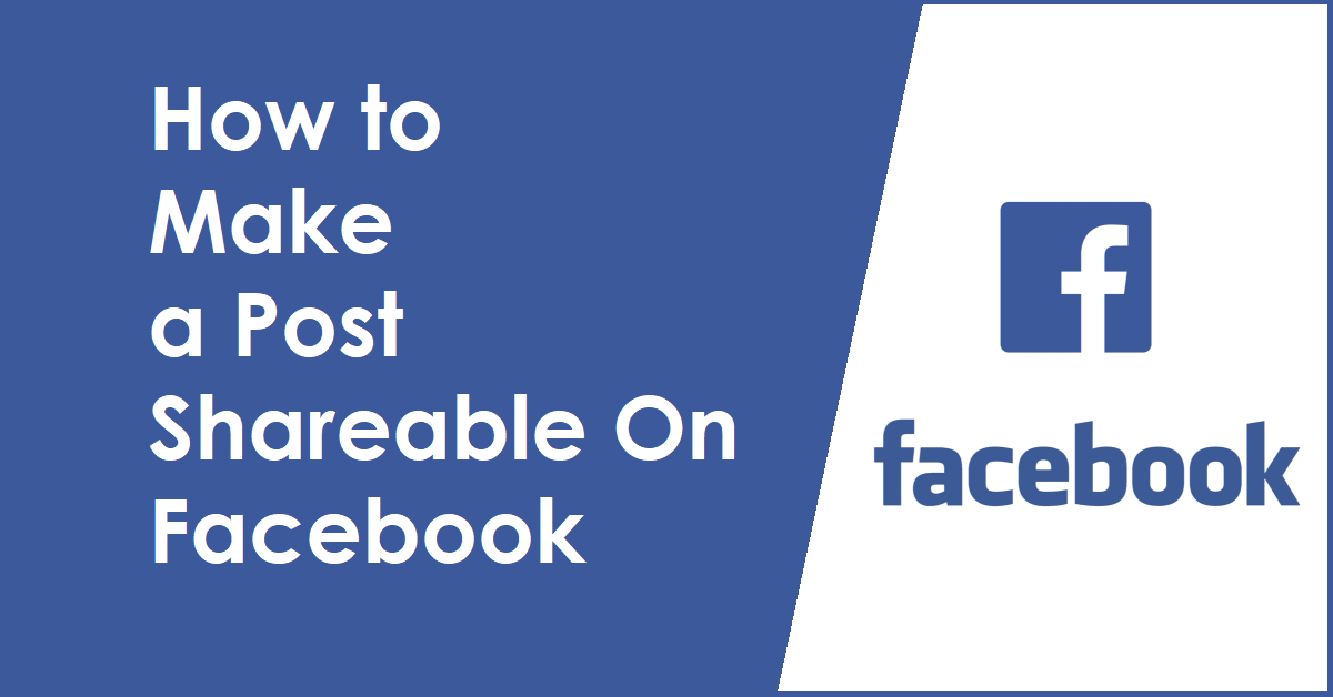 How to Make a Post Shareable On Facebook